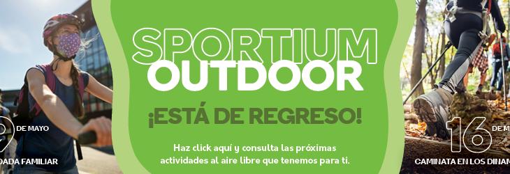 ¡Regresa Sportium Outdoor!