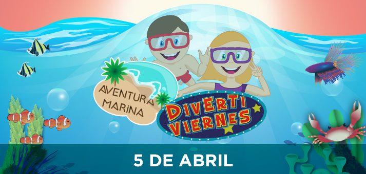 Divertiviernes: Aventura Marina