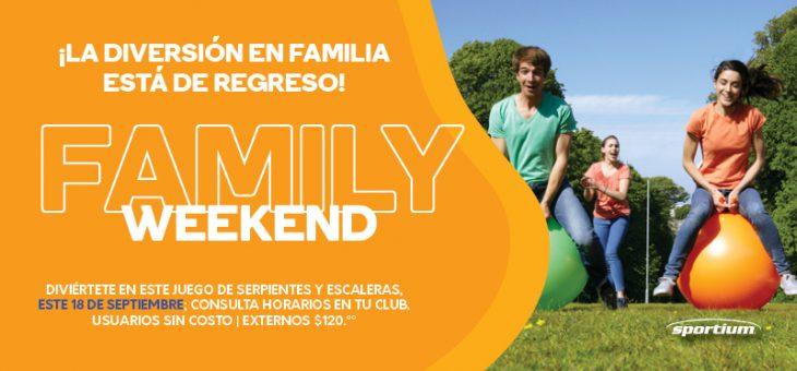 Family Weekend Septiembre 2021